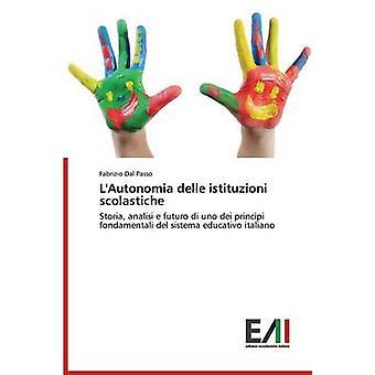 LAutonomia Delle Istituzioni Scolastiche by Dal Passo Fabrizio
