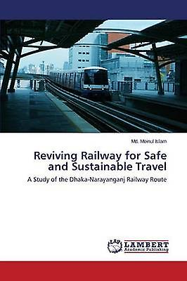 Reviving Railway for Safe and Sustainable Travel by Islam MD Moinul