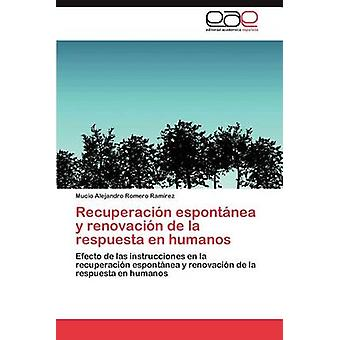 Recuperacion Espontanea y Renovacion de La Respuesta En Humanos by Romero Ram Rez & Mucio Alejandro