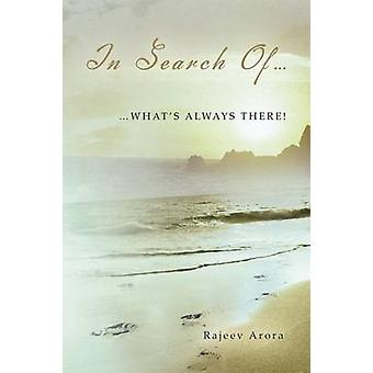In Search Of... ...Whats Always There by Arora & Rajeev