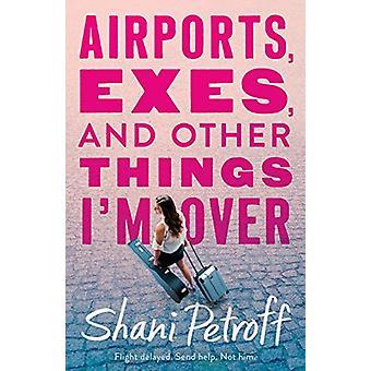 Flygplatser - Exes- och andra saker som jag är över av Shani Petroff - 978125