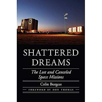 Shattered Dreams: The Lost and Canceled Space Missions� (Outward Odyssey: A People's History of Spaceflight)