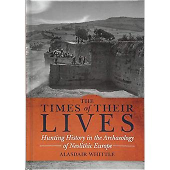 The Times of their Lives - Hunting History in the Archaeology of Neoli