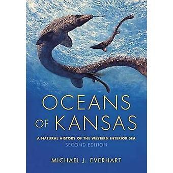 Oceans of Kansas - Second Edition - A Natural History of the Western I
