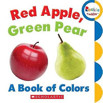 Red Apple - Green Pear - A Book of Colors - 9780531272589 Book