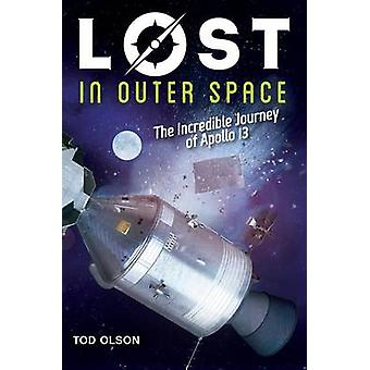 Lost in Outer Space (Lost #2) - The Incredible Journey of Apollo 13 by