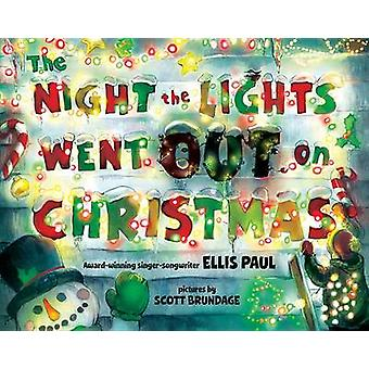 The Night the Lights Went Out on Christmas by Ellis Paul - Scott Brun