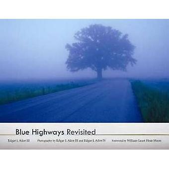 Blue Highways Revisited by Edgar I. Ailor - Edgar I. Ailor - William