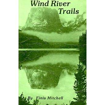 Wind River Trails by Finis Mitchell - 9780874806267 Book