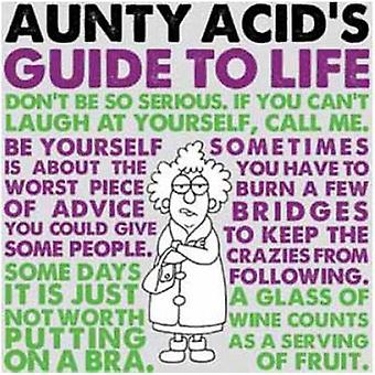 Aunty Acid's Guide to Life by Ged Backland - 9781423635000 Book