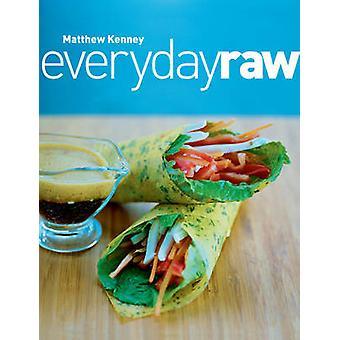 Everyday Raw by Matthew Kenney - 9781423602071 Book