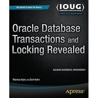 Oracle Database Transactions and Locking Revealed by Thomas Kyte - Da