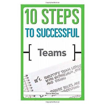 10 Steps to Successful Teams by Renee McClay - 9781562866754 Book