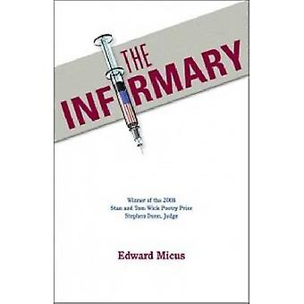 The Infirmary by Edward Micus - 9781606350355 Book