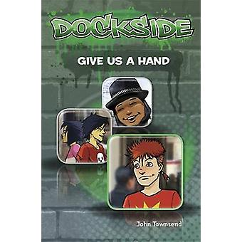 Dockside - Give Us a Hand - Stage 2 Book 10 by John Townsend - 97818468