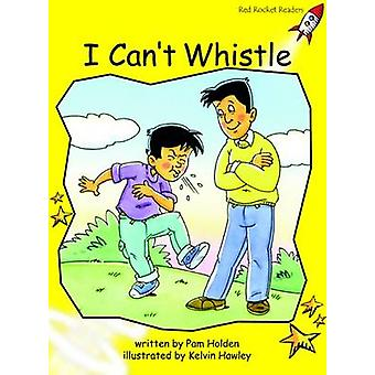 I Can't Whistle - Early - Level 2 (International edition) by Pam Holden