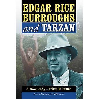 Edgar Rice Burroughs et Tarzan-une biographie de l'auteur et son CR