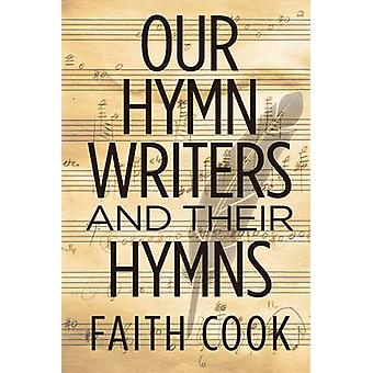 Our Hymn Writers and Their Hymns by Faith Cook - 9781783971480 Book