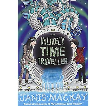 The Unlikely Time Traveller by Janis Mackay - 9781782502661 Book