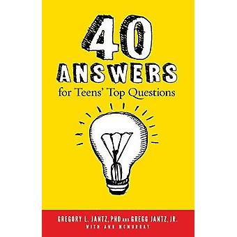 40 Answers to Teens' Top Questions by Dr Gregory L Jantz - 9781628624