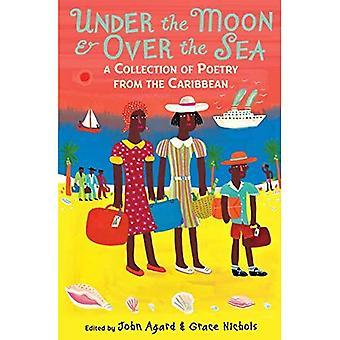 Sous la lune & au-dessus de la mer: un recueil de poésie de la Caraïbe