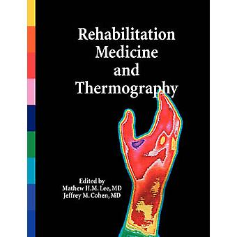 Rehabilitation Medicine and Thermography by Cohen & MD & Jeffrey M.