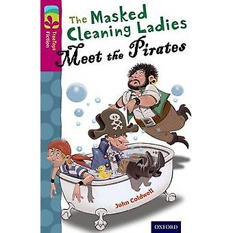 Oxford Reading Tree TreeTops Fiction Level 10 More Pack A The Masked Cleaning Ladies Meet the Pirates by John Coldwell & Joseph Sharples