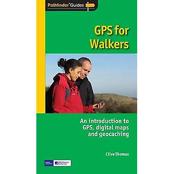 Pathfinder GPS for Walkers by Clive Thomas