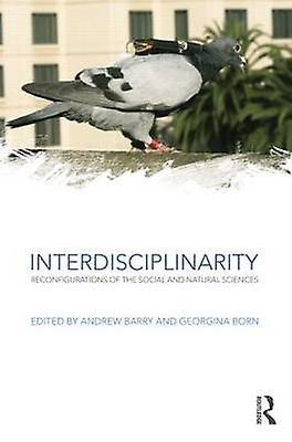 Interdisciplinarity by Andrew Barry & Georgina Born