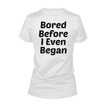 Bored Before I Even Began Back Print Women's Funny Shirt Bold StateWoment Tee Funny Shirt