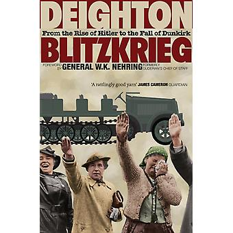 Blitzkrieg: From the Rise of Hitler to the Fall of Dunkirk (Paperback) by Deighton Len