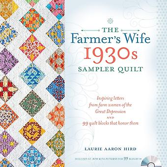 The Farmer's Wife 1930s Sampler Quilt: Inspiring Letters from Farm Women of the Great Depression and 99 Quilt Blocks That Honor Them (Paperback) by Hird Laurie Aaron