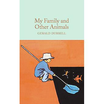My Family & Other Animals by Durrell Gerald