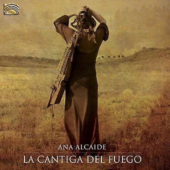 Ana Alcaide - importación de los E.e.u.u. de La Cantiga Del Fuego [CD]