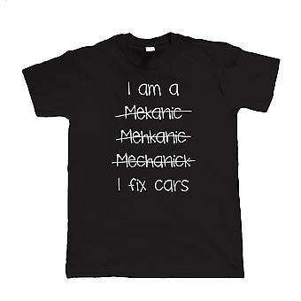 I Am A Mechanic, Mens Funny T-Shirt