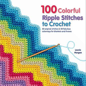 St. Martin's Books 100 Colorful Ripple Stitches To Crochet Sm 49490