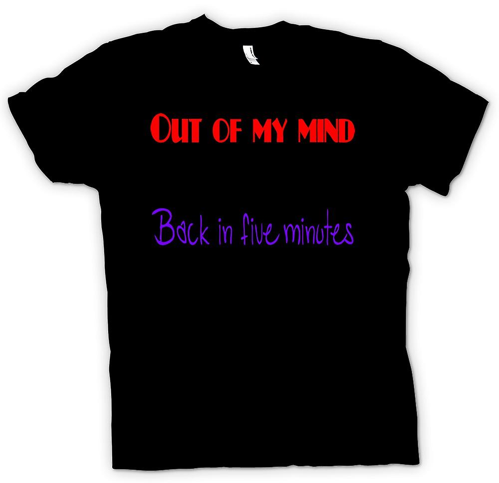 Heren T-shirt - Out Of My Mind - terug in 5 minuten - Funny