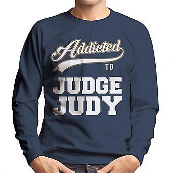 Addicted To Judge Judy Baseball Text Men's Sweatshirt