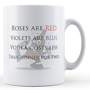 Decorative Writing Vodka Costs Less Than Dinner For Two Funny Valentines Day Mug