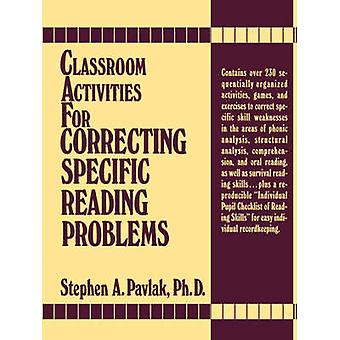 Classroom Activities for Correcting Specific Reading Problems by Step