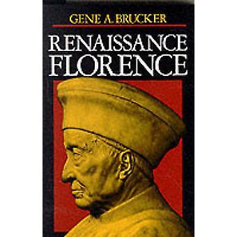 Renaissance Florence by Gene A. Brucker - 9780520046955 Book