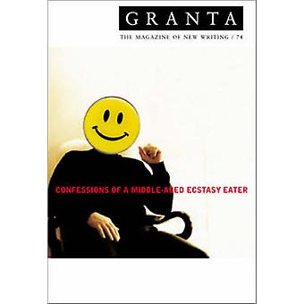 Granta 74 - Confessions of a Middle-Aged Ecstacy-Eater by Ian Jack - 9
