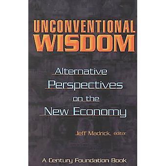 Okonventionell visdom - alternativa perspektiv på den nya ekonomin av