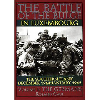 The Battle of the Bulge in Luxembourg - The Southern Flank - December