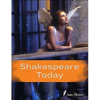 Shakespeare Today by Jane Shuter - 9781406273373 Book