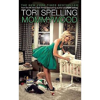Mommywood av Tori Spelling - 9781416599111 bok