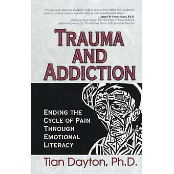 Trauma and Addiction - Ending the Cycle of Pain through Emotional Lite