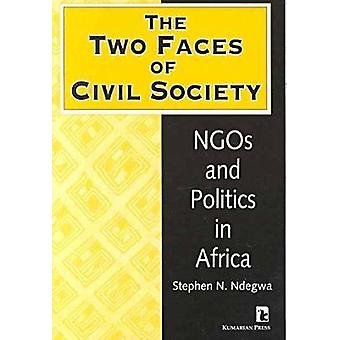 The Two Faces of Civil Society - NGOs and Politics in Africa by Stephe