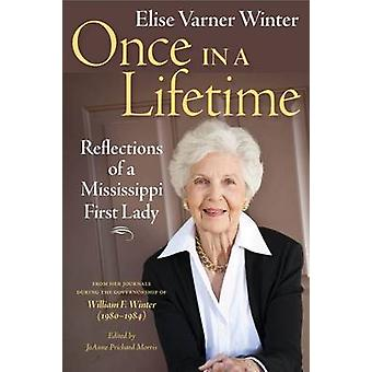 Once in a Lifetime - Reflections of a Mississippi First Lady by Elise