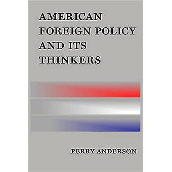 American Foreign Policy and its Thinkers by Perry Anderson - 97817866
